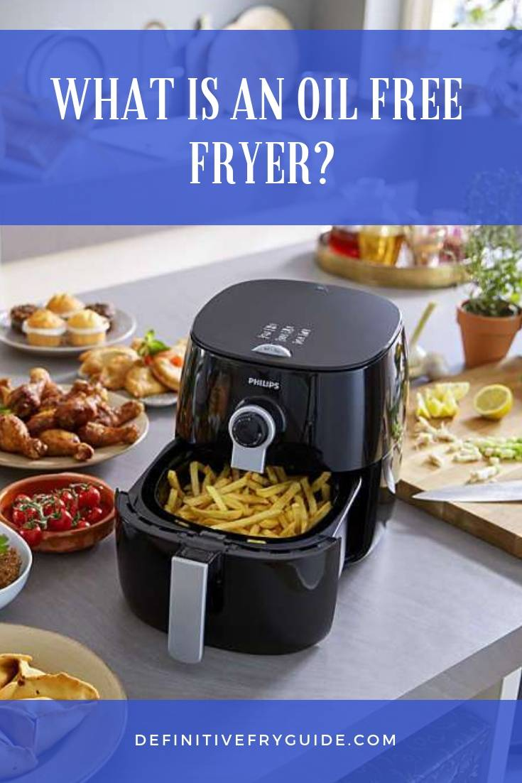 What Is An Oil Free Fryer
